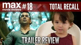 Total Recall (Trailer Review) - Max Movie Reviews #18 ft Hipster Baby