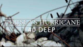 Watch House Vs Hurricane 40 Deep video