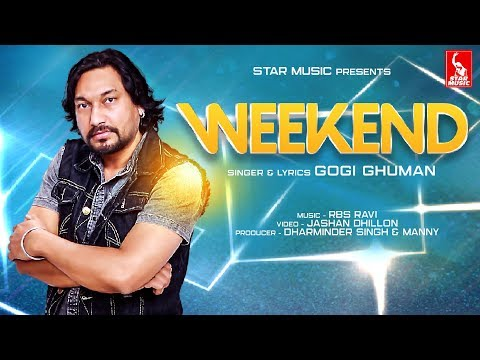 Weekend (Full Video) || Gogi Ghuman || Star Music || Latest Official Video Song 2019