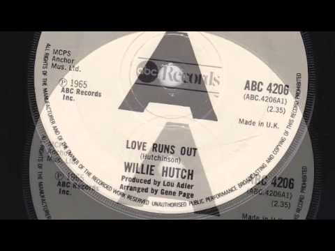 LOVE RUNS OUT - WILLIE HUTCH