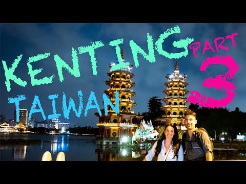 A weekend in KENTING! Southern Taiwan! Part 3/3