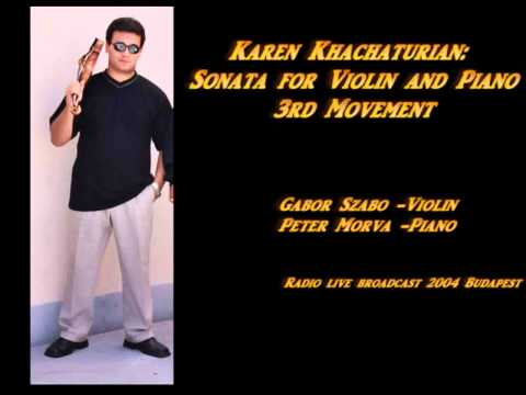 Karen Khachaturian Sonata for Violin and Piano 3rd movement Gabor Szabo Violin