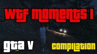 [GTA V  - WTF Moments I] Video