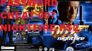 password-CHEAT 007 NIGHTFIRE PS2
