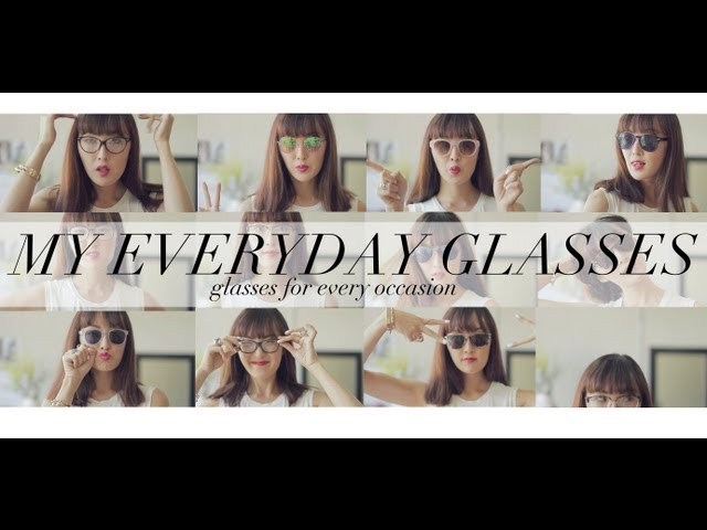 My Everyday Glasses- Glasses For Every Occasion