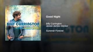 Billy Currington Good Night