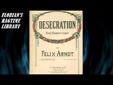 Desecration Rag Humoresque by Felix Arndt - Ragtime Piano