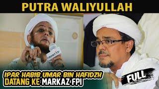 FULL HD   Putra Waliyullah, Alhabib Thohir bin Muhammad Alhaddar Datang Ke Markaz FPI  from Pecinta Habib Rizieq Syihab