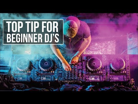 TOP TIP ALL BEGINNER DJ's SHOULD KNOW!