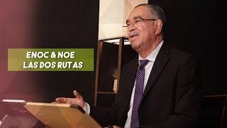 ENOC & NOE, LAS DOS RUTAS | Apóstol Jorge Fuentes