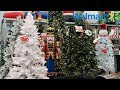 WALMART CHRISTMAS  DECOR HAS ARRIVED SHOP WITH ME 2018