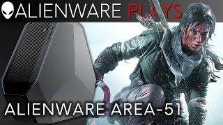#AlienwarePlays Rise of the Tomb Raider on the AREA-51
