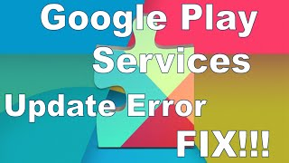Google Play Services Error-  Lollipop Update Fix