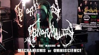 ABNORMALITY - Mechanisms of Omniscience (Making of)