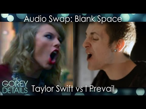 Audio Swap: Blank Space (Taylor Swift vs I Prevail)