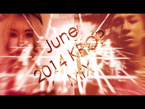 June 2014 Kpop Mix video