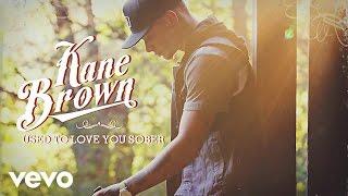 Download Lagu Kane Brown - Used To Love You Sober (Audio) Gratis STAFABAND