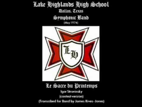 Lake Highlands High School - Le Sacre du Printemps (The Rite of Spring)