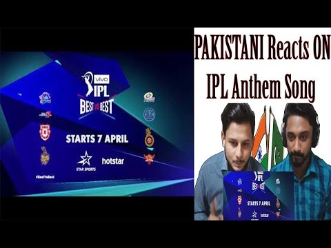 Pakistani Reaction On VIVO IPL 2018 Anthem Video Song - AA Reactions