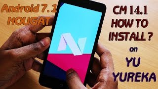 CM 14.1 for YU Yureka - Nougat 7.1 | How to download & install? |
