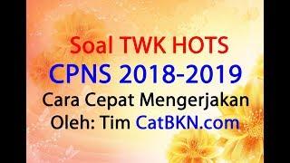 Soal TWK HOTS CPNS 2018 2019   Cara Cepat Mengerjakan