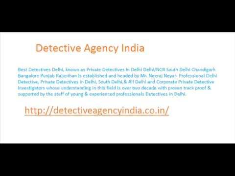 Detective Agency Delhi For Pre & Post matrimonial investigation in India