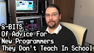 8-Bits of Advice for New Programmers (The stuff they don't teach you in school!)