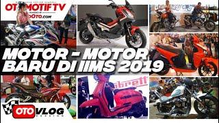 Banyak Launching Motor Baru di IIMS 2019, Ini Dia Liputannya l OtoVlog  l GridOto