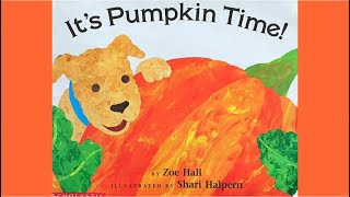 "HD - A Read Aloud of ""It's Pumpkin Time"" by Zoe Hall"