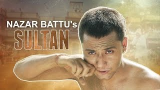 Nazar Battu's Sultan - A Tribute to Salman Khan