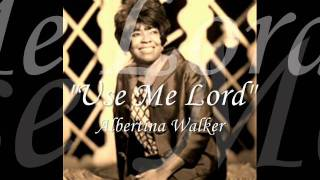 """Use Me Lord"" - Albertina Walker"
