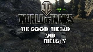 World of Tanks - The Good, The Bad and The Ugly 22