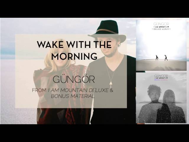 Gungor - Wake With The Morning [Audio Only]