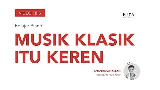 Download Lagu Belajar Piano : Musik Klasik Itu KEREN - Ananda Sukarlan Gratis STAFABAND