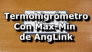 Termohigrometro con memoria Maxima y Minima de AngLink