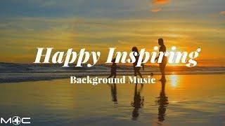 Happy Inspiring Background Music [M4C Release]