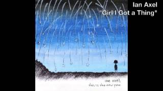 Watch Ian Axel Girl I Got A Thing video