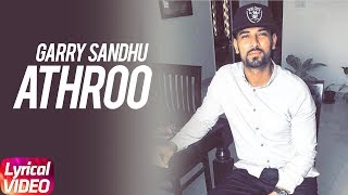 Athroo | Lyrical | Garry Sandhu | Full Punjabi Song 2018 | Speed Records