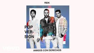 Reik Amigos Con Derechos Versión Pop Audio