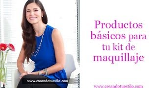 Productos básicos para tu kit de maquillaje - What