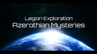 WoW : Glitchs & Secrets BFA / Legion : Exploration the Movie - [Azerothian Mysteries]