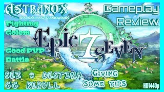 EPIC SEVEN Sez & Destina GG Reroll - Gameplay Review VS Golem - Epic 7 PVP F2P - Giving some tips