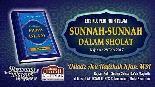 Ensiklopedi Fiqih Islam - SUNNAH SUNNAH DALAM SHOLAT | Ust. Abu Hafizhah Irfan, MSI