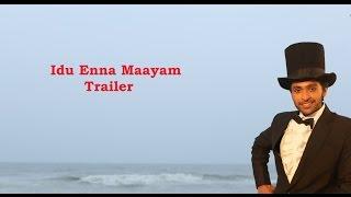 Idu Enna Maayam - Trailer  | Vikram Prabhu, G.V. Prakash | Vijay