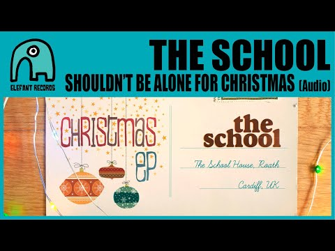 THE SCHOOL - Shouldn't Be Alone For Christmas [Audio]