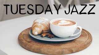 Tuesday Jazz - Tender Piano Jazz Playlist For Work,Studu or Dream