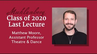 Class of 2020 Last Lecture with Professor Matthew Moore