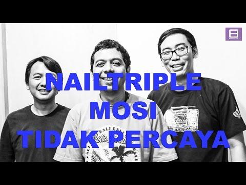 download lagu Nailtriple  - Mosi Tidak Percaya Efek Rumah Kaca gratis