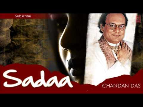 Thodi Der Ko Dil | Chandan Das Hit Ghazals | Sadaa Music Album...