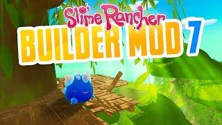 SLIME TREE HOUSE - Slime Rancher Mod Betterbuild part 7 - Custom Map in Slime Rancher